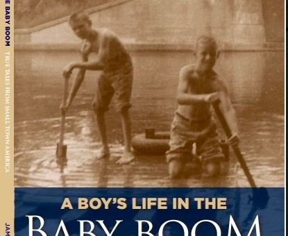 It's here! A Boy's Life in the Baby Boom: True Tales From Small Town America